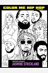 COLOR ME HIP HOP : SECOND EDITION: COLORING FOR THE CULTURE Paperback