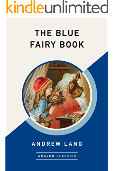 The Blue Fairy Book Amazonclassics Edition Kindle Edition By Lang Andrew Literature Fiction Kindle Ebooks Amazon Com