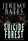 Suicide Forest: A haunting action-horror mystery (World's Scariest Places Book 1) (English Edition)