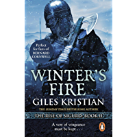 Winter's Fire: (The Rise of Sigurd 2): An atmospheric and adrenalin-fuelled Viking saga from bestselling author Giles…