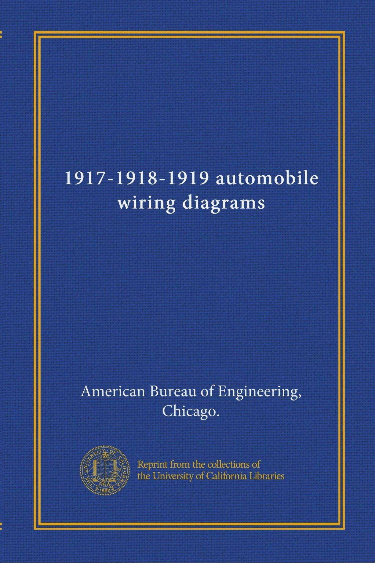 1917 1918 1919 Automobile Wiring Diagrams Chicago American Diagram Bureau Of Engineering Books