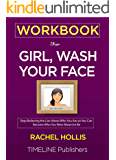 WORKBOOK For Girl, Wash Your Face: Stop Believing the Lies About Who You Are so You Can Become Who You Were Meant to Be…