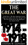 """The Great War: World War 1: The Most Important Events, People and Leaders From """"1914"""" Through """"1918"""". The First World War, & The Shaping Of Our Modern ... World War 1 Books, Rotschild, War Books)"""