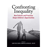 Confronting Inequality: How Policies and Practices Shape Children's Opportunities...