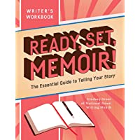Ready, Set, Memoir!: The Essential Guide to Telling Your Story