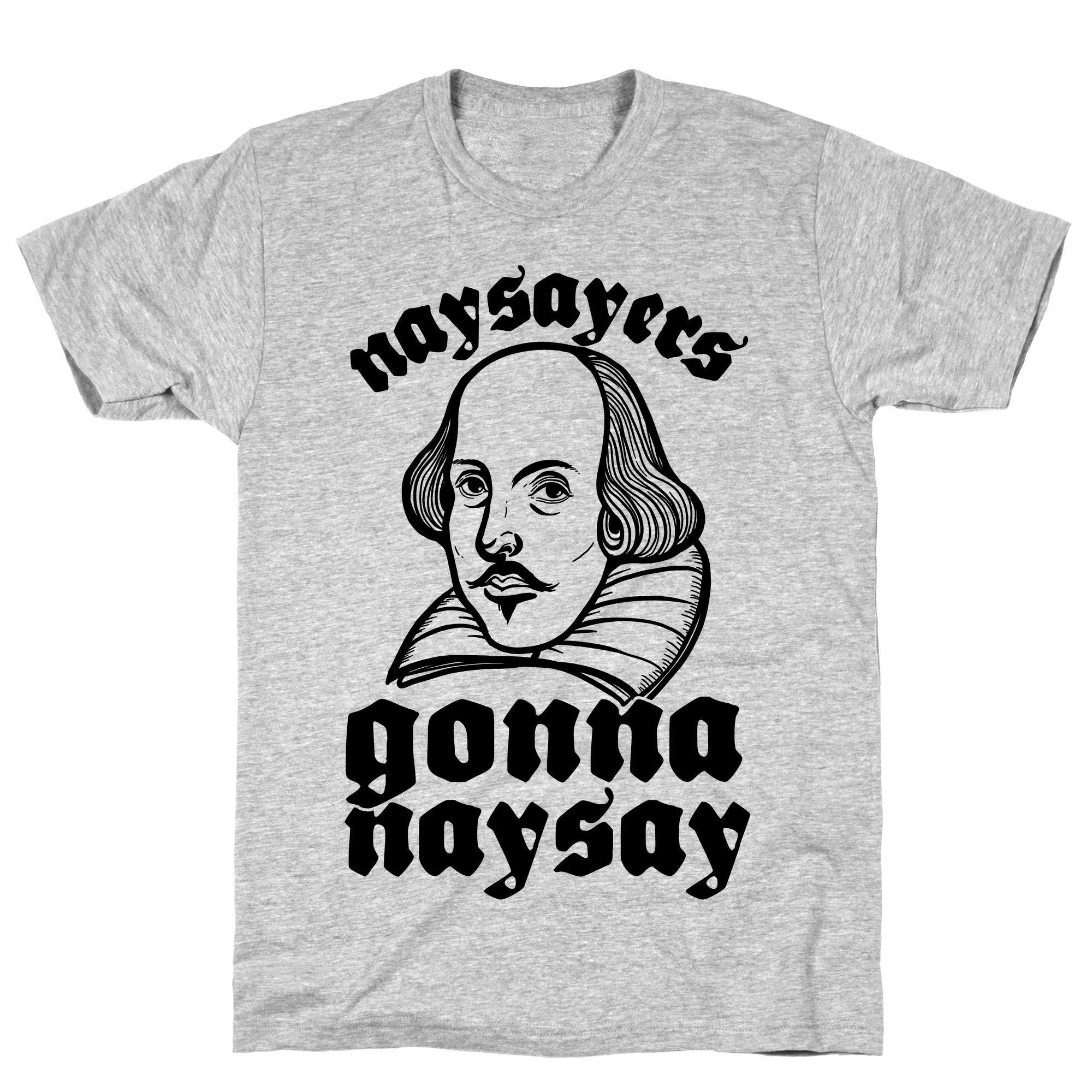 Naysayers Gonna Naysay Athletic Gray S Ts Shirts