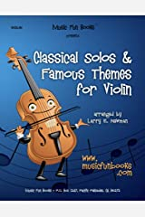 Classical Solos & Famous Themes for Violin Kindle Edition