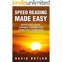 Speed Reading Made Easy: With Exclusive Phrase-Formatted Practice Exercises (English Edition)
