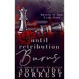 Until Retribution Burns: A Dark Mafia Romance (Beauty in Lies Book 3)