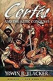 Cortés and the Aztec Conquest