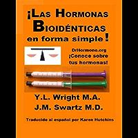 ¡Las hormonas bioidénticas en forma simple! (Bioidentical Hormones nº 9)