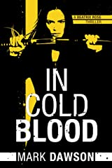 In Cold Blood (A Beatrix Rose Thriller Book 1) Kindle Edition
