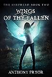 Wings of the Fallen (The Shepherd Book 2)