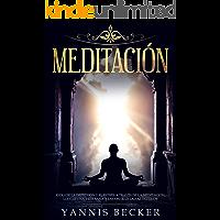 Meditación: Reducir la depresión y el estrés a través de la meditación, llevar una vida sana y encontrar la paz interior. Meditación para principiantes: Guía paso a paso para más energía y felicidad