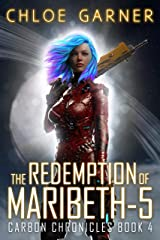 The Redemption of Maribeth-5 (Carbon Chronicles Book 4) Kindle Edition