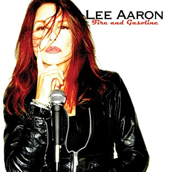 Lee Aaron Fire And Gasoline Amazoncom Music