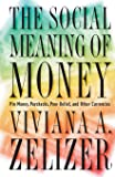 The Social Meaning of Money: Pin Money, Paychecks, Poor Relief, and Other Currencies