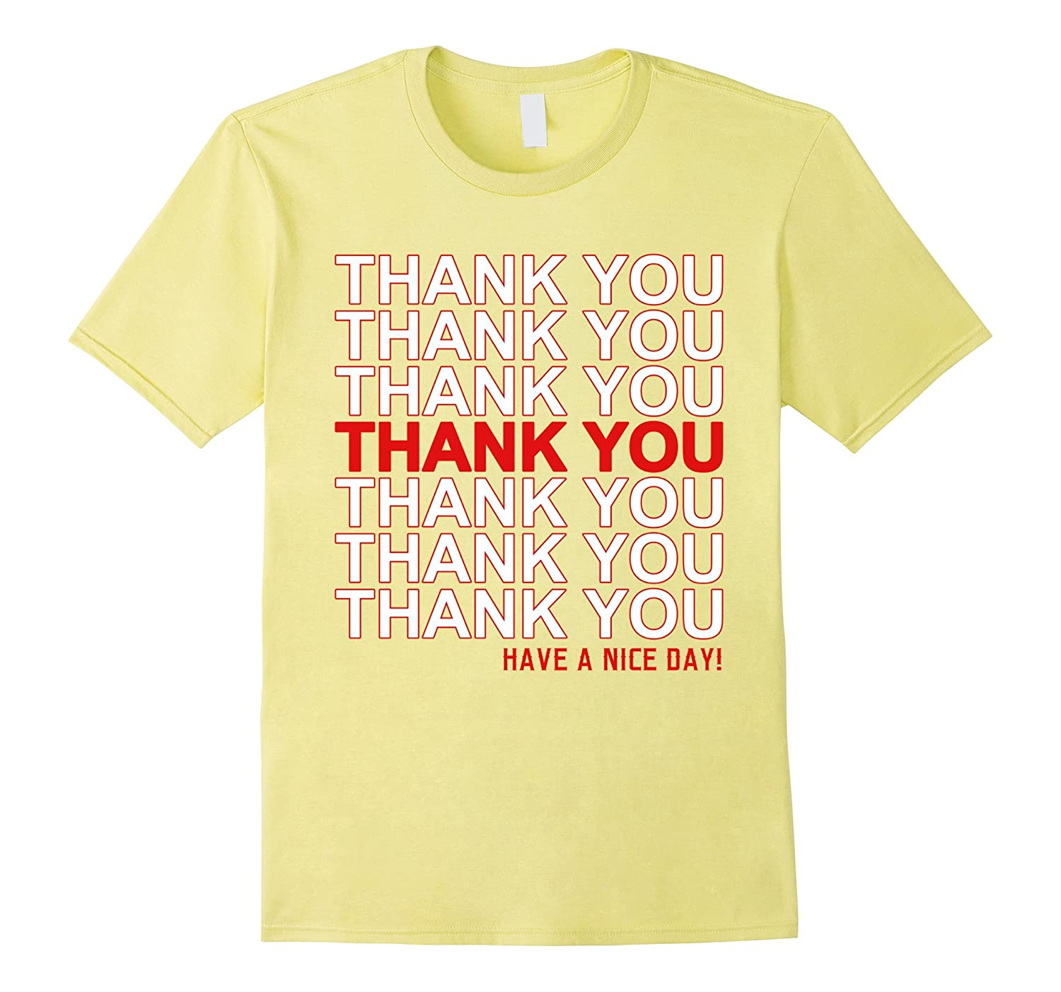 57d2cece6 Thank You Have A Nice Day Grocery Bag Novelty Funny T-Shirt-BN ...