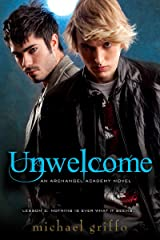 Unwelcome (Archangel Academy Book 2) Kindle Edition