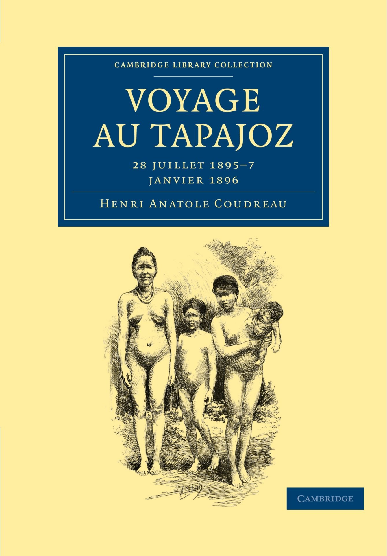 Download Voyage au Tapajoz: 28 juillet 1895-7 janvier 1896 (Cambridge Library Collection - Linguistics) (French Edition) pdf
