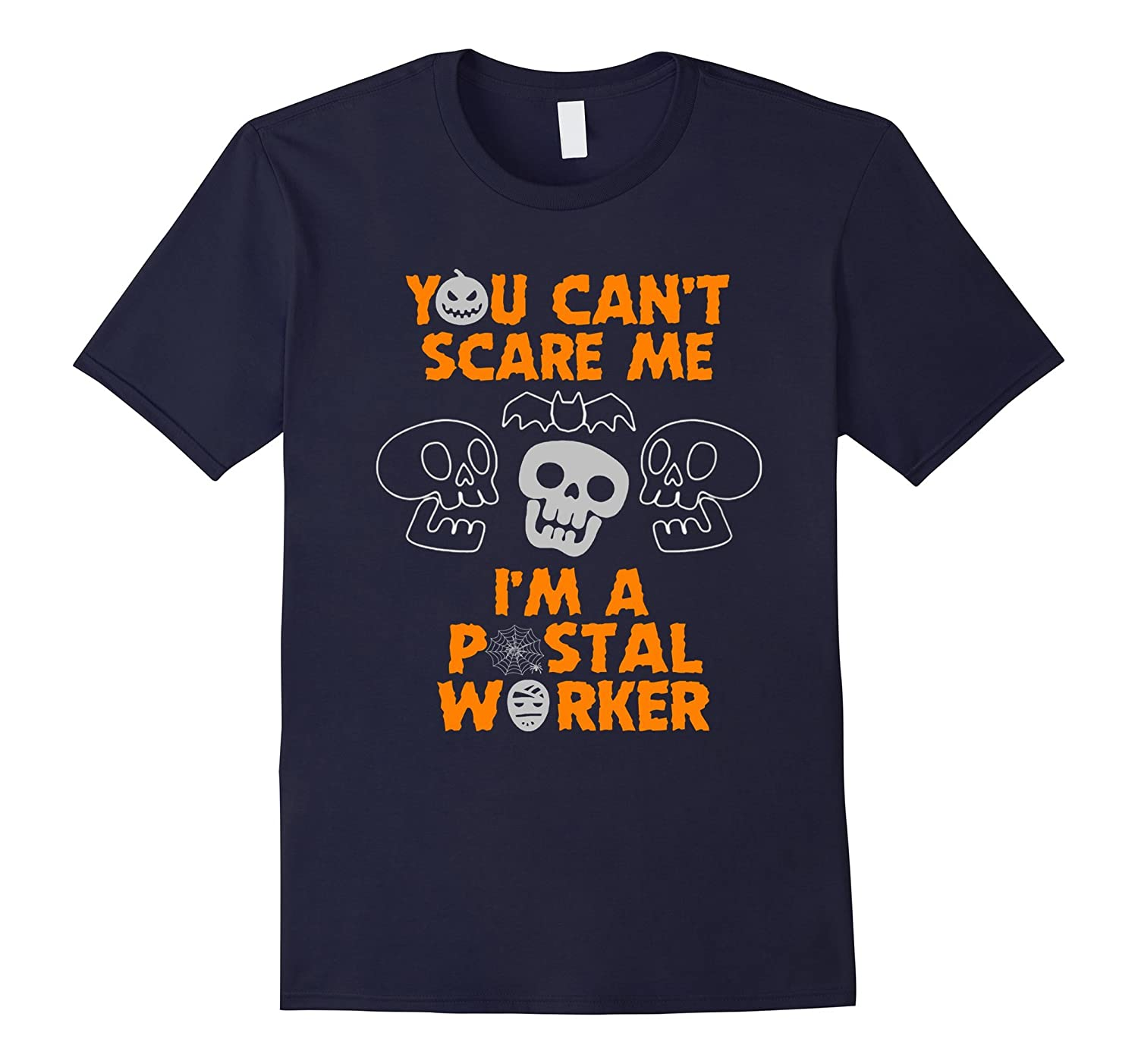 You cant Scare me I am a Postal Worker Halloween T-shirt-TD