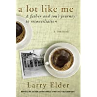 A Lot Like Me: A Father and Son's Journey to Reconciliation