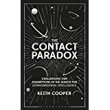 The Contact Paradox: Challenging our Assumptions in the Search for Extraterrestrial Intelligence (Bloomsbury Sigma Book 49)