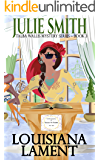 Louisiana Lament : A Humorous New Orleans Mystery; Talba Wallis PI Series #3 (The Talba Wallis PI Series)
