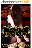 Taken and Trained (English Edition)