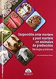 Inspección ante mortem y post mortem en animales de producción: Patologías y lesiones - Libros de veterinaria - Editorial Servet