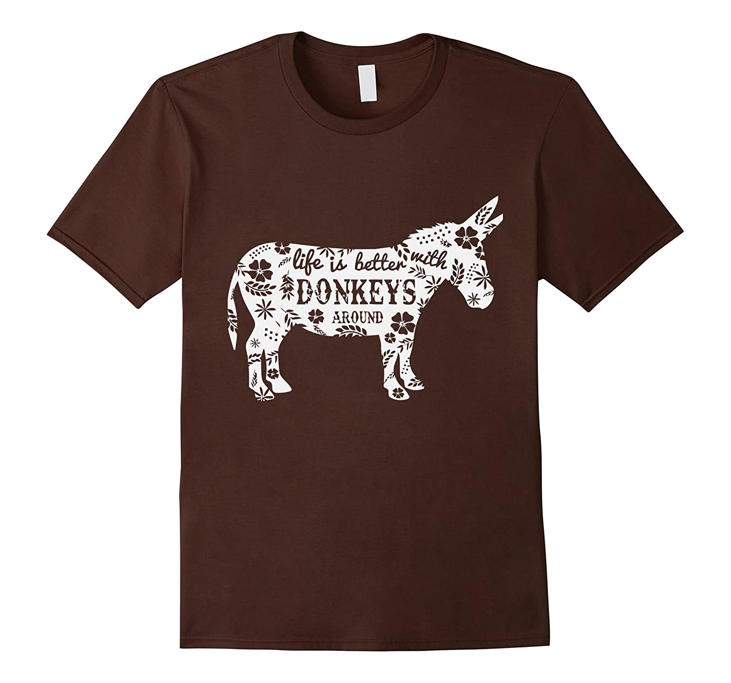 Life is better with Donkeys around tshirt-RT