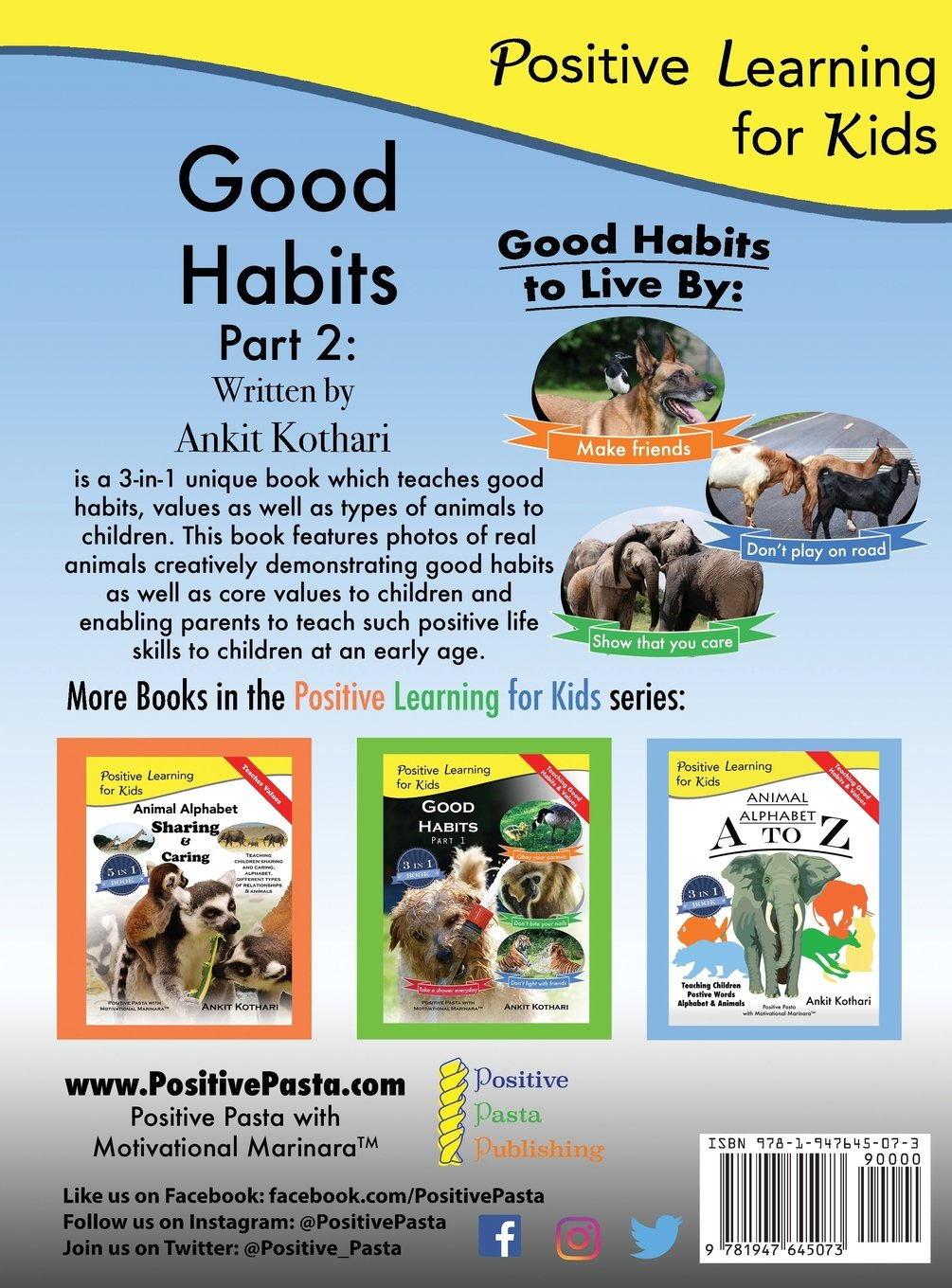 Good Habits Part 2: A 3-In-1 Unique Book Teaching Children Good Habits, Values as Well as Types of Animals (Positive Learning for Kids)
