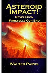 Asteroid Impact!: Revelation Foretells Our End Kindle Edition