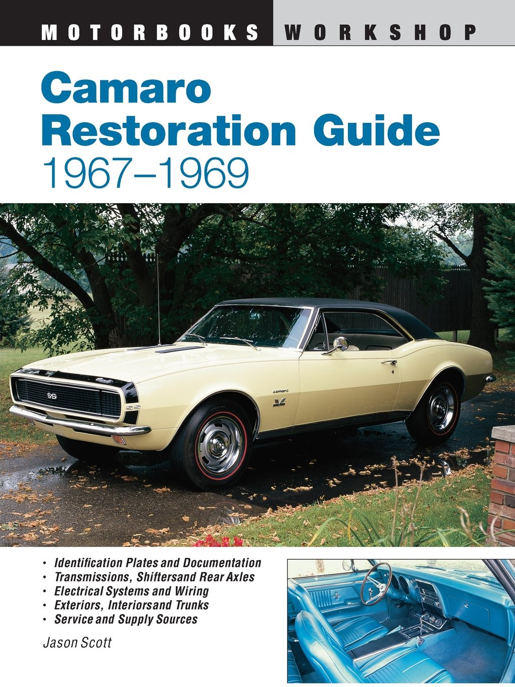 Camaro Restoration Guide, 1967-1969 (Motorbooks Workshop): Jason Scott:  0752748301603: Amazon.com: Books