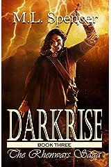 Darkrise (The Rhenwars Saga Book 3) Kindle Edition