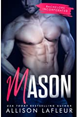 Mason: A Steamy Contemporary Romance (Bachelors Incorporated Book 1) Kindle Edition
