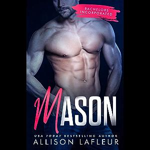 Mason: A Steamy Romantic Suspense (Bachelors Incorporated Book 1)