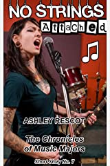 No Strings Attached: The Chronicles of Music Majors, Short Story No. 7 Kindle Edition