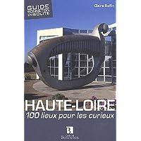 Haute-Loire : 100 lieux pour les curieux