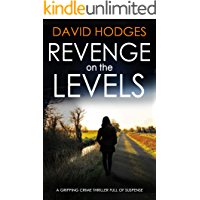 REVENGE ON THE LEVELS a gripping crime thriller full of suspense (Detective Kate Hamblin mystery Book 2)