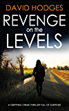 REVENGE ON THE LEVELS a gripping crime thriller full of suspense (Detective Kate Hamblin mystery Book 2) (English Edition)