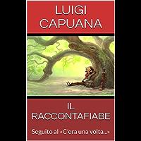 IL RACCONTAFIABE: Seguito al «C'era una volta...» (Italian Edition)