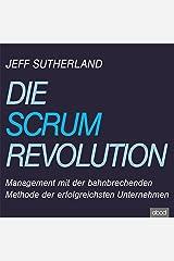Die Scrum Revolution: Management mit der bahnbrechenden Methode der erfolgreichsten Unternehmen Audible Audiobook