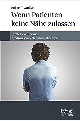 Wenn Patienten keine Nähe zulassen: Strategien für eine bindungsbasierte Traumatherapie (German Edition) Kindle Edition