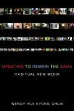 Updating to Remain the Same: Habitual New Media (MIT Press)