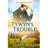 Tywyn's Trouble: Tales From Biders Clump: Book 5