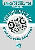 100 circuitos de shields para arduino (Banco de Circuitos)