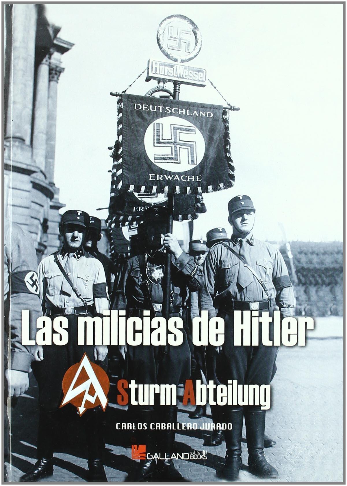 MILICIAS DE HITLER - GALLAND BOOKS: Carlos Caballero Jurado ...
