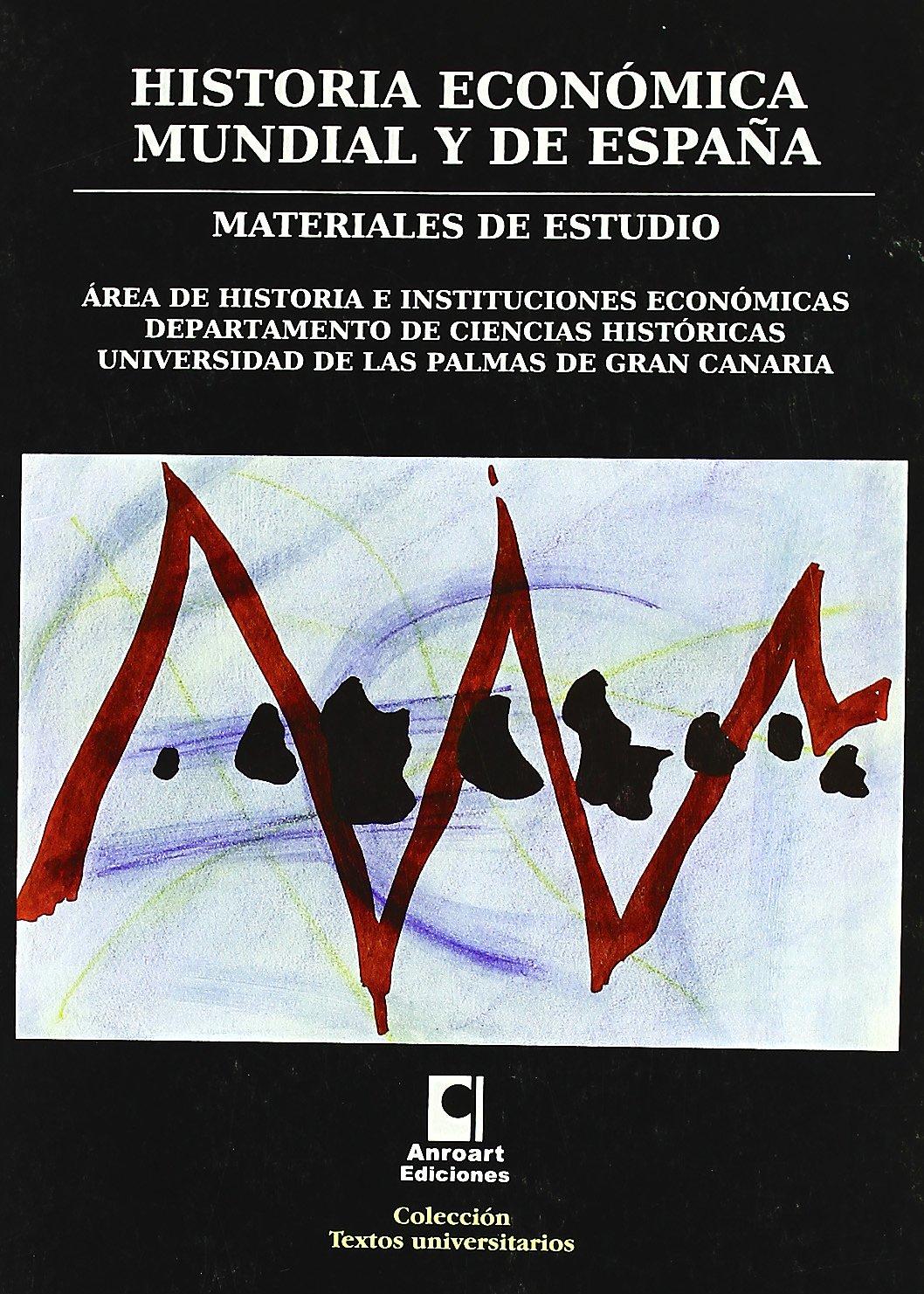 Historia economica mundial y de España: Amazon.es: Libros