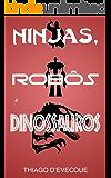 Ninjas, Robôs e Dinossauros